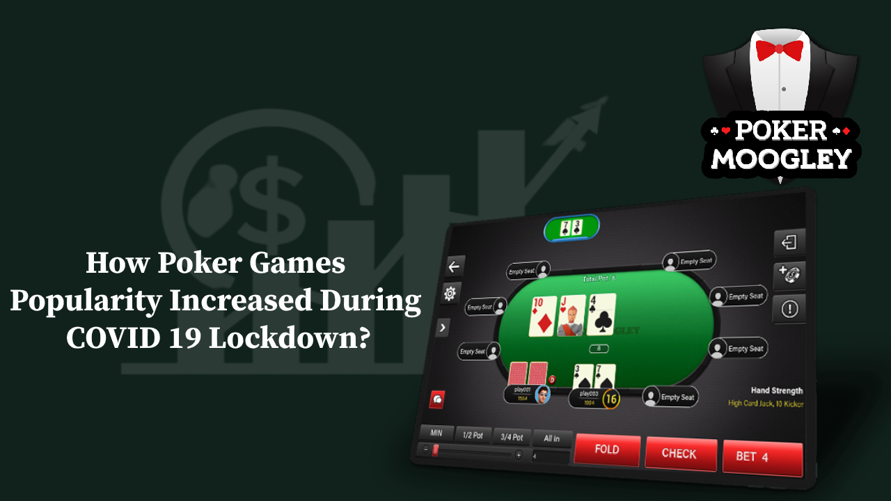 How Poker Games Popularity Increased During COVID 19 Lockdown?