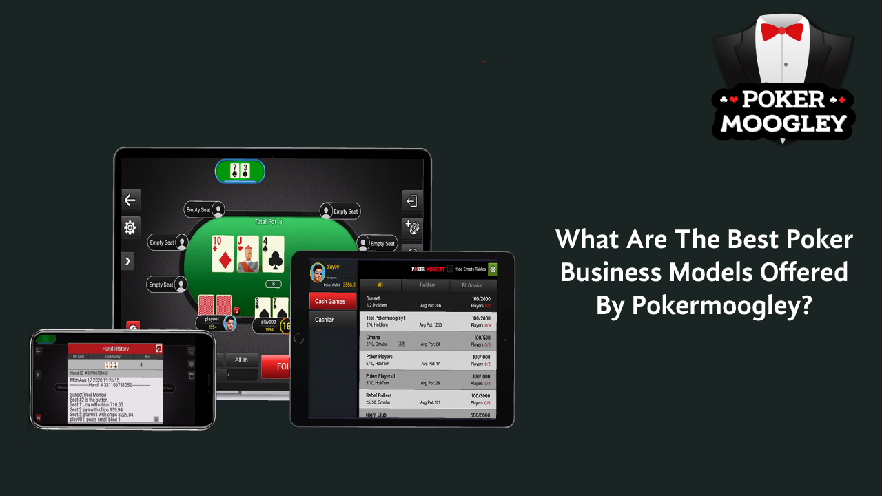 What Are The Best Poker Business Models Offered By Pokermoogley?