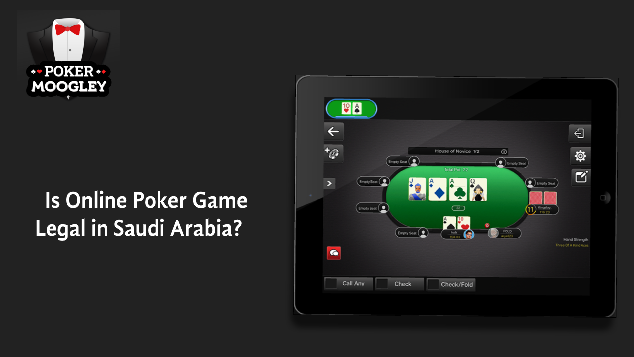 Is online poker game legal in Saudi Arabia?